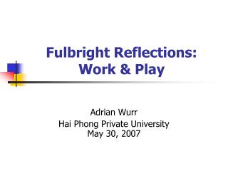 Fulbright Reflections:  Work & Play