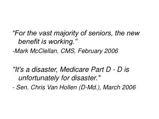 """For the vast majority of seniors, the new benefit is working."""