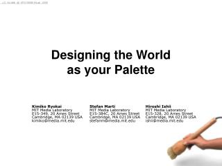 Designing the World  as your Palette