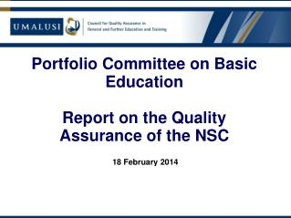 Portfolio Committee on Basic Education Report on the Quality Assurance of the NSC