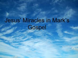 Jesus  Miracles in Mark s Gospel