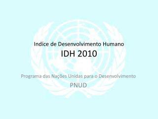 Ind�ce  de Desenvolvimento Humano IDH 2010