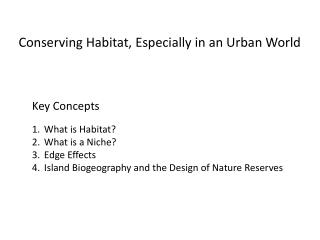 Conserving Habitat, Especially in an Urban World
