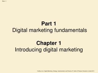 Part 1 Digital marketing fundamentals Chapter 1 Introducing digital marketing