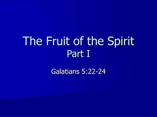 The Fruit of the Spirit  Part I