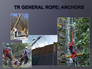TR General Rope; Anchors