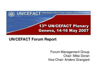 13 th  UN/CEFACT Plenary  Geneva, 14-16 May 2007