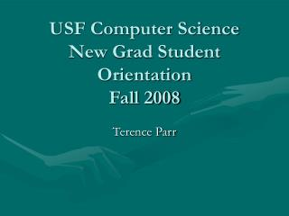 USF Computer Science New Grad Student Orientation Fall 2008