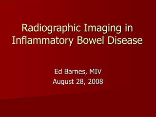 Radiographic Imaging in Inflammatory Bowel Disease