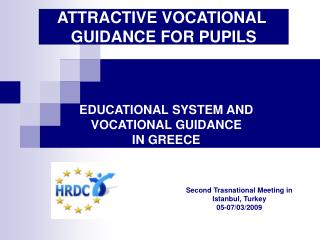EDUCATIONAL SYSTEM AND VOCATIONAL GUIDANCE  IN GREECE