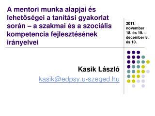 Kasik László kasik@edpsy.u-szeged.hu