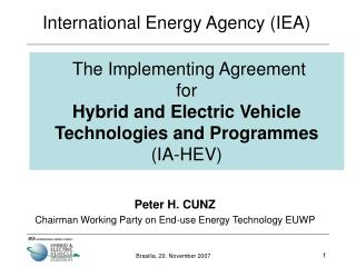 The Implementing Agreement for Hybrid and Electric Vehicle Technologies and Programmes (IA-HEV)