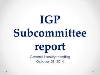 IGP Subcommittee report