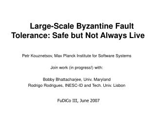 Large-Scale Byzantine Fault Tolerance: Safe but Not Always Live