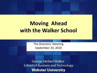 Moving  Ahead with the Walker School