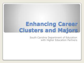 Enhancing Career Clusters and Majors