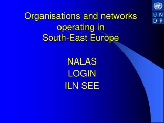 Organisations and networks operating in  South-East Europe