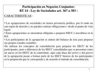 Participación en Negocios Conjuntos: RT 14 - Ley de Sociedades art. 367 a 383 :