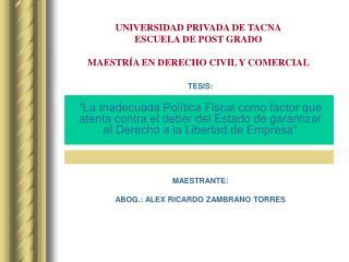 UNIVERSIDAD PRIVADA DE TACNA ESCUELA DE POST GRADO MAESTRÍA EN DERECHO CIVIL Y COMERCIAL