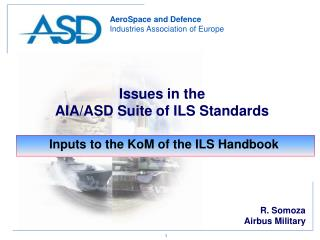 Issues in the AIA/ASD Suite of ILS Standards