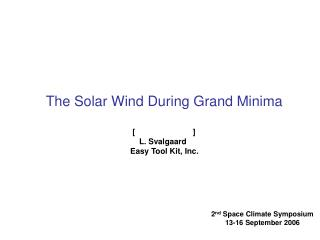 The Solar Wind During Grand Minima