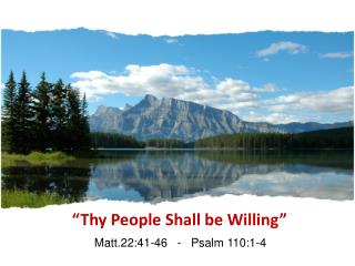 """Thy People Shall be Willing"""