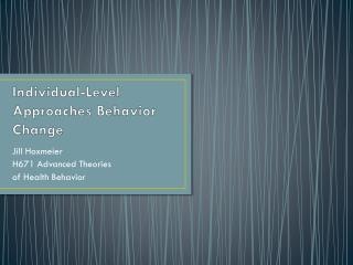 Individual-Level Approaches Behavior Change