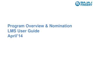 Program Overview & Nomination LMS User  Guide April'14