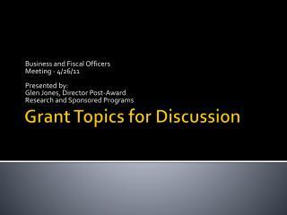 Grant Topics for Discussion