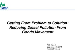 Getting From Problem to Solution: Reducing Diesel Pollution From Goods Movement