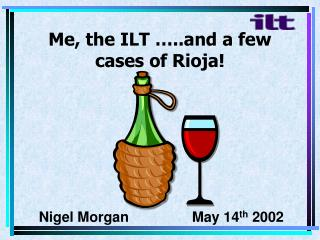 Me, the ILT …..and a few cases of Rioja!