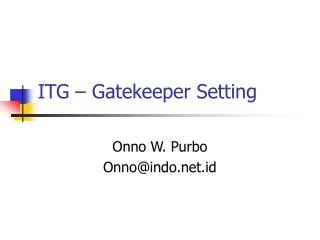 ITG – Gatekeeper Setting