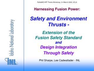Safety and Environment Thrusts -   Extension of the  Fusion Safety Standard and