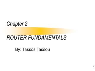 Chapter 2   ROUTER FUNDAMENTALS