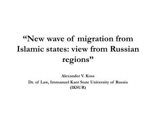"""New wave of migration from Islamic states: view from Russian regions"""