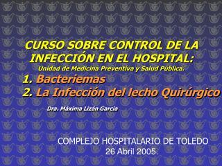 CURSO SOBRE CONTROL DE LA INFECCIÓN EN EL HOSPITAL: Unidad de Medicina Preventiva y Salud Pública.