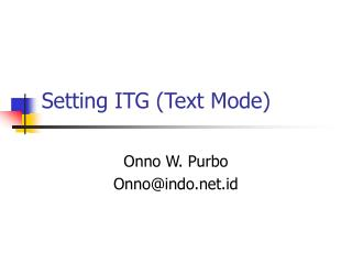 Setting ITG (Text Mode)