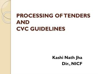 PROCESSING OF TENDERS AND  CVC GUIDELINES