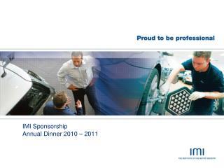 IMI Sponsorship  Annual Dinner 2010 – 2011