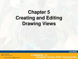 Chapter 5 Creating and Editing Drawing Views