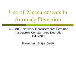Use of Measurements in Anomaly Detection