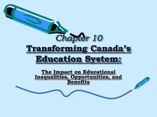 Chapter 10 Transforming Canada�s Education System: