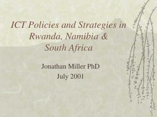 ICT Policies and Strategies in Rwanda, Namibia &  South Africa