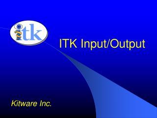 ITK Input/Output