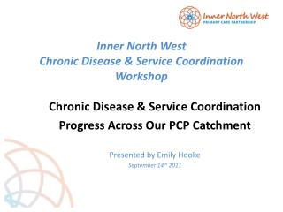 Inner North West  Chronic Disease & Service Coordination Workshop