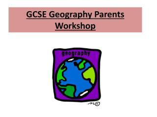 GCSE Geography Parents Workshop