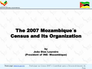 The 2007 Mozambique´s Census and Its Organization