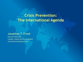 Crisis Prevention:  The International Agenda