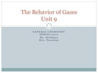 The Behavior of Gases Unit 9