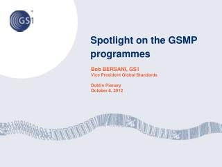 Spotlight  on the  GSMP     programmes
